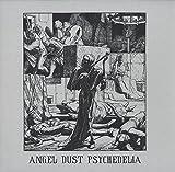 angel dust psychedelia 1968-1972