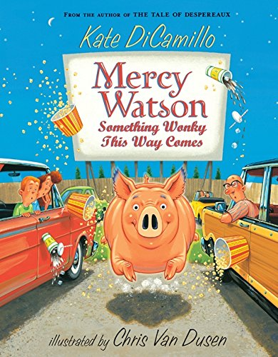 Mercy Watson. Something Wonky This Way Comes