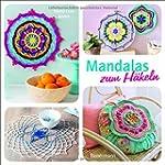 Mandalas zum Häkeln: Inspirierende Id...