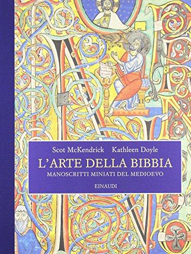 L'arte della Bibbia. Manoscritti miniati del Medioevo. Ediz. illustrata