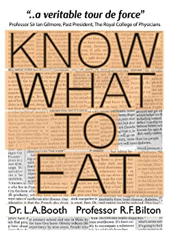 KNOW WHAT TO EAT by [Booth, Dr.Laurence, Bilton, Professor Rodney]