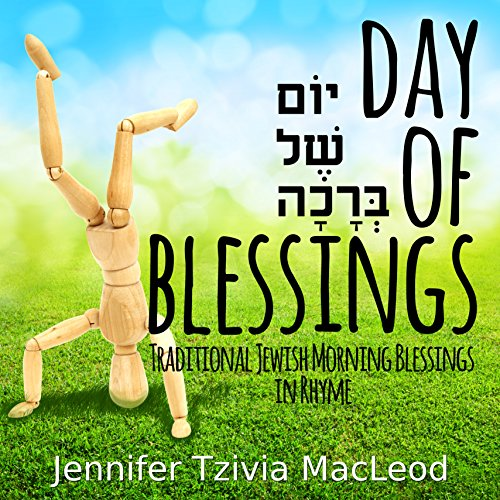 Day of Blessings: Traditional Jewish Morning Blessings in Rhyme (Hebrew & English)