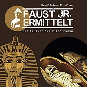 Das Amulett des Tutanchamun: Faust jr. ermittelt 05