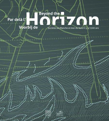 Par delà l'horizon : Sociétés en Manche et mer du nord, il y a 3500 ans