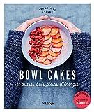 Bowl cakes et autres bols pleins d'énergie