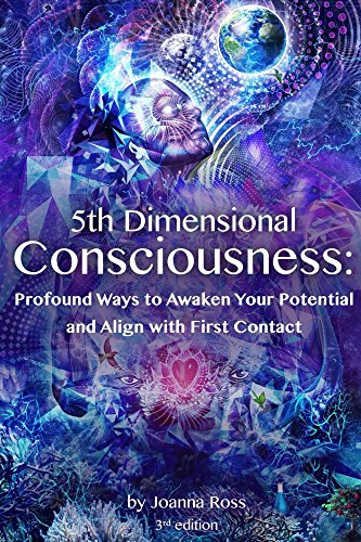 5th Dimensionsional Consciousness: Profound Ways to Awaken Your Potential and Align with First Contact (English Edition)