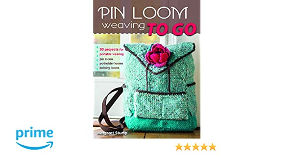 Pin Loom Weaving To Go 30 Projects For Portable Weaving Amazonde