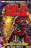 Hulk Rojo 5. La Profecía Del Fin Del Mundo (Marvel Heroes)