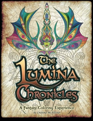 The Lumina Chronicles: A Fantasy Coloring Experience: Volume 1