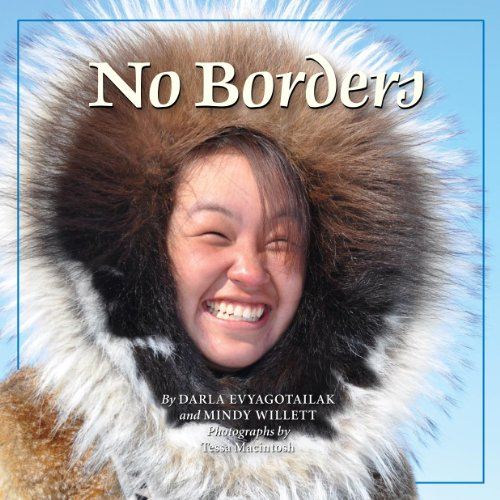 No Borders Kigliqangittuq The Land Is Our Storybook