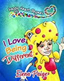 I Love Being Different (Happy Heart Rhymes Book 2)