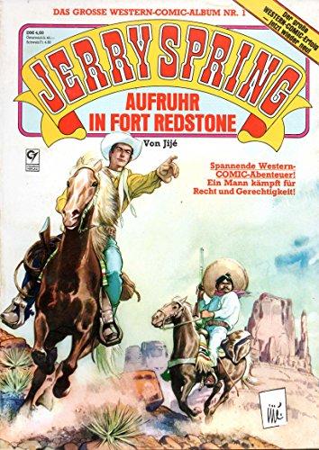 *Verlagsvergriffen* JERRY SPRING - das grosse WESTERN-Comic Album # 1: Aufruhr in Fort Redstone!