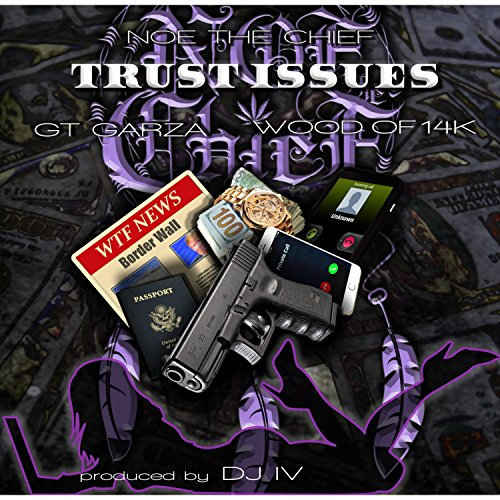 Trust Issues (feat. Gt Garza & Wood) [Explicit]