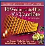 16 Weihnachts-Hits auf der Panflöte; Instrumental; Weihnacht; Christmas; Wonderful Christmastime