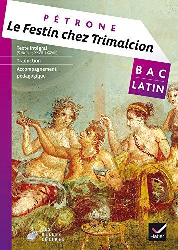 Le Festin chez Trimalcion (Satiricon, XXVII-LXXVIII) : Bac Latin