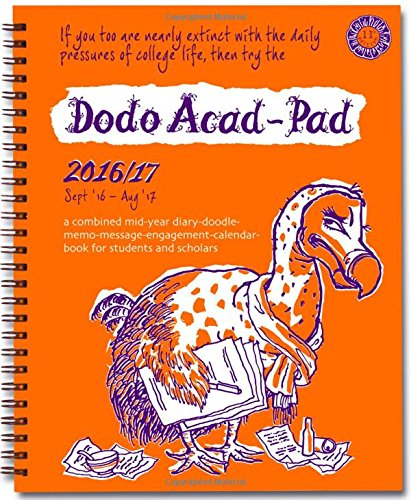 Dodo Acad-Pad 2016 - 2017 Mid Year Desk Diary, Academic Year, Week to View: A Combined Mid-Year ... for Students, Teachers & Scholars (Dodo Pad)