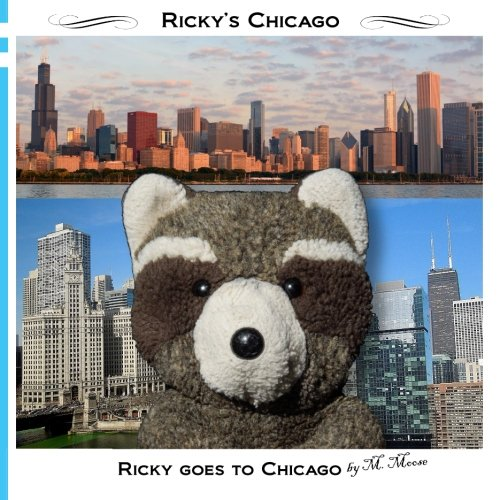 Ricky goes to Chicago: Ricky goes to the Art Institute, Field Museum, Willis Tower, Chicago History Museum, Lincoln Park (Ricky's Chicago)
