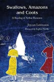 Front cover for the book Swallows, Amazons and Coots: A Reading of Arthur Ransome by Julian Lovelock
