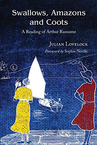 Swallows, Amazons and Coots: A Reading of Arthur Ransome
