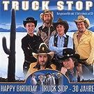 Happy Birthday...Truck Stop-30 Jahre
