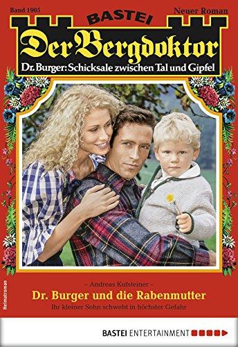 Der Bergdoktor 1905 - Heimatroman: Dr. Burger und die Rabenmutter 1905 Frank