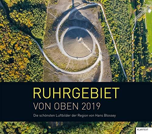 Ruhrgebiet von oben 2019: Kalender 2019 par Hans Blossey