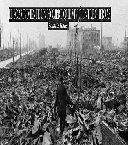 EL SOBREVIVIENTE UN HOMBRE QUE VIVIÓ ENTRE GUERRAS (LOS 456 nº 2)