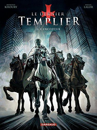Le Dernier Templier - Saison 1 - Tome 1: L'Encodeur par Miguel