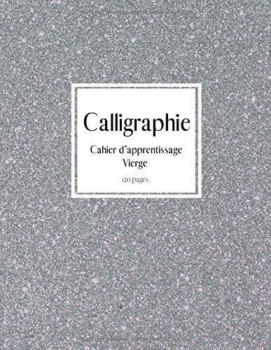 Calligraphie cahier d'apprentissage vierge: Pour Pratiquer la calligraphie occidentale latine par Novelty Go