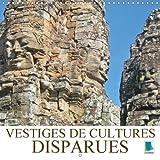 Vestiges De Cultures Disparues 2018: Vestiges (En Pierres) Temoins De Civilisations Disparues Dans Le Monde