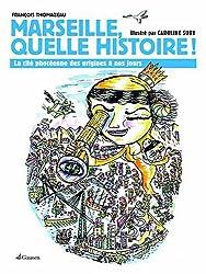 Marseille Quelle Histoire !