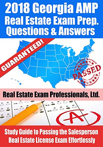 2018 Georgia AMP Real Estate Exam Prep Questions and Answers: Study Guide to Passing the Salesperson Real Estate License Exam Effortlessly