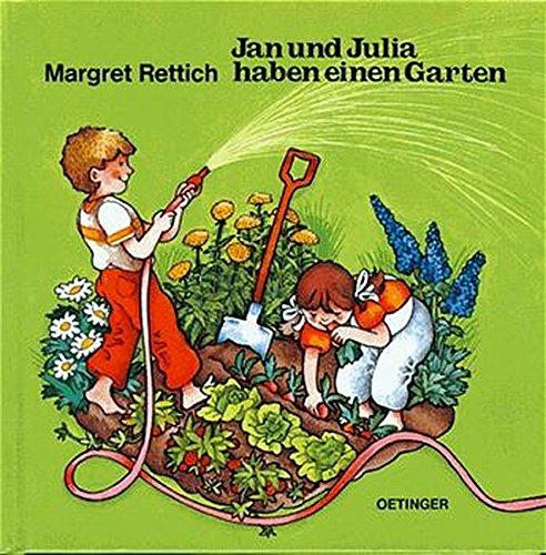 Jan und Julia haben einen Garten (Jan + Julia)