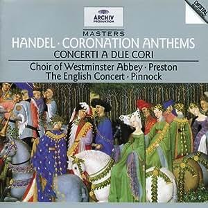 Handel: Coronation Anthems; Concerti a due cori, Nos 2 & 3 /Preston · Pinnock
