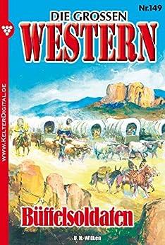 Die großen Western 149: Büffelsoldaten