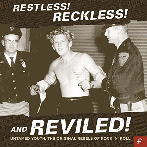 Restless, Reckless and Reviled...