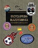 Men in Blazers Present Encyclopedia Blazertannica: A Suboptimal Guide to Soccer, Amer...
