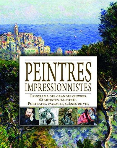 Peintres impressionnistes : Panorama des...