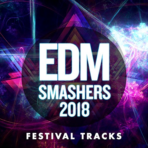 Edm Smashers 2018 (Edm-musik)