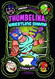 Thumbelina, Wrestling Champ: A Graphic Novel (Far Out Fairy Tales)