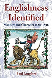 Englishness Identified ' Manners and Character 1650-1850 '