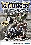 G. F. Unger Billy Jenkins 3 - Western: Die Unerbittlichen (G.F. Unger Classic-Edition)