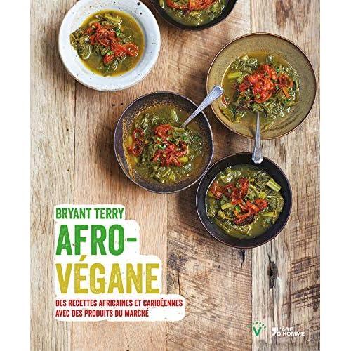Afro-végane - Des recettes africaines et caribéennes avec des produits du marché