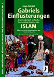 Gabriels Einflüsterungen: Eine historisch-kritische Bestandsaufnahme des Islam (Unerwünschte Bücher zur Kirchen- und Religionsgeschichte, Band 5) - Jaya Gopal