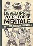Développez votre force mentale : Toutes les techniques des forces armées