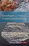 Grundlagen und Praxis der Gesteinsbestimmung - Horst Peter Hann