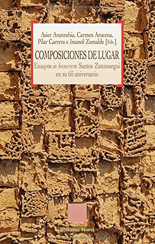 Composiciones de lugar: Ensayos in honorem Santos Zunzunegui en su 65 aniversario (Otras Utopias)