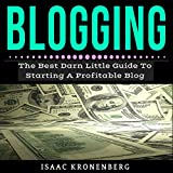 Blogging: The Best Little Darn Guide to Starting a Profitable Blog