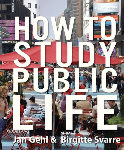 How to Study Public Life: Methods in Urban Design por Jan Gehl
