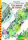 Un amour de tortue (French Edition) by Roald Dahl(2001-03-02) - Gallimard - 01/01/2001